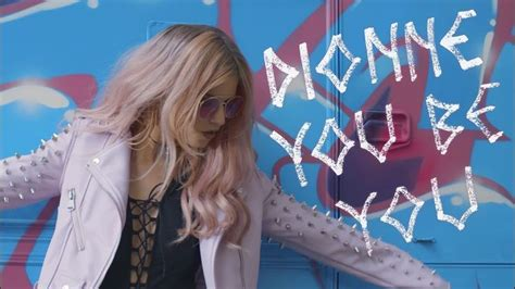 Dionne - You Be You (Official Music Video)   Itunes