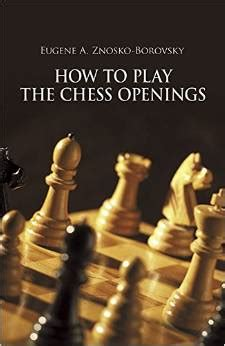 How to Play the Chess Openings (Dover Chess) - Free eBooks