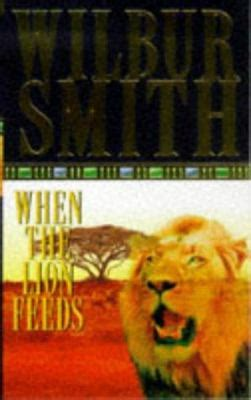 When the Lion Feeds book by Wilbur Smith