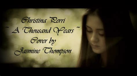 Christina Perri - A Thousand Years (Cover by Jasmine