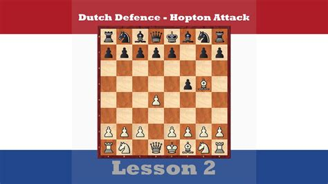 Chess Openings - Dutch Defence , Hopton Attack 2 [1